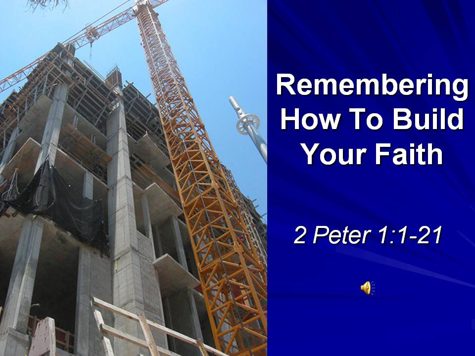 Remembering How to Build Your Faith