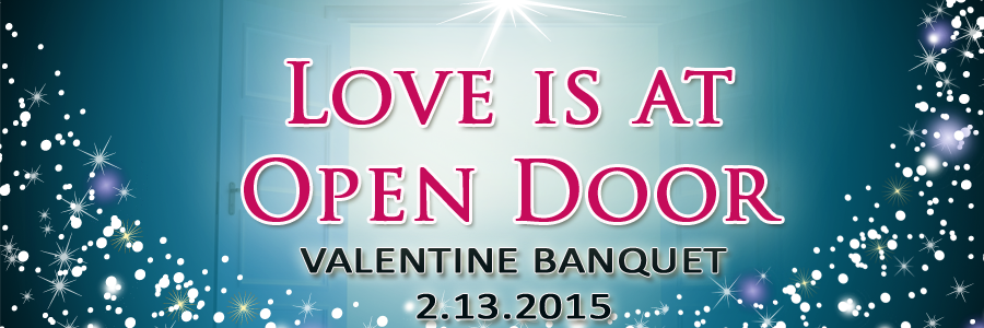 Love Is at Open Door: Valentine Banquet 2015