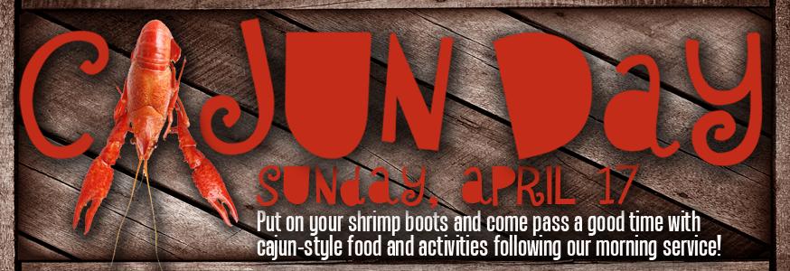 Cajun Day, Sunday, April 17